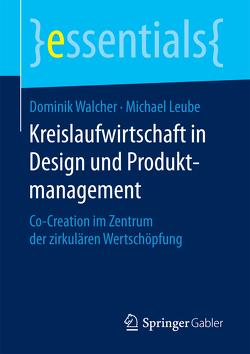 Kreislaufwirtschaft in Design und Produktmanagement von Leube,  Michael, Walcher,  Dominik