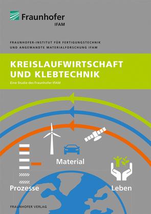 Kreislaufwirtschaft und Klebtechnik. von Groß,  Andreas, Mayer,  Bernd
