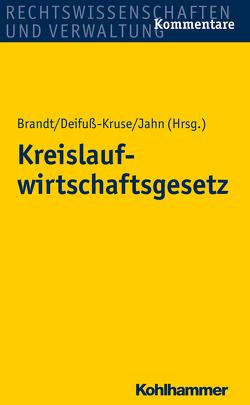 Kreislaufwirtschaftsgesetz von Brandt,  André, Deifuß-Kruse,  Daniela, Jahn,  Christoph