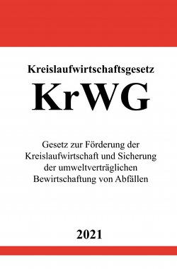 Kreislaufwirtschaftsgesetz (KrWG) von Studier,  Ronny