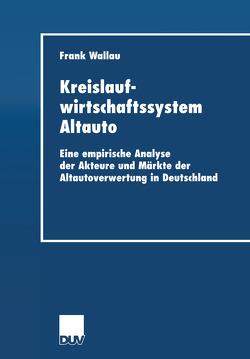 Kreislaufwirtschaftssystem Altauto von Wallau,  Frank