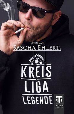Kreisligalegende von Ehlert,  Sascha