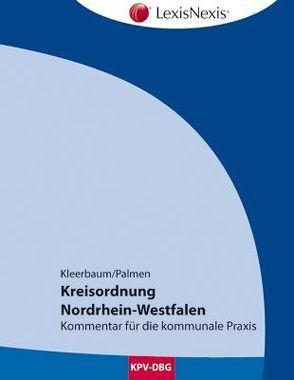 Kreisordnung Nordrhein-Westfalen von Kleerbaum,  Klaus-Viktor, Palmen,  Manfred