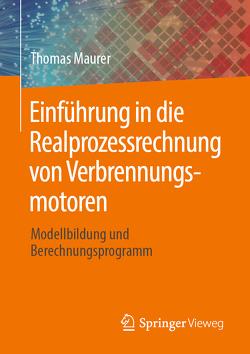 Einführung in die Realprozessrechnung von Verbrennungsmotoren von Maurer,  Thomas