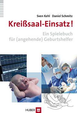 Kreißsaal-Einsatz! von Kehl,  Sven, Schmitz,  Daniel