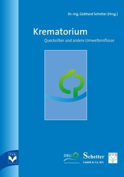 Krematorium – Quecksilber und andere Umwelteinflüsse von Dr.-Ing. Schetter,  Gebhard, Fachverlag des deutschen Bestattungsgewerbes