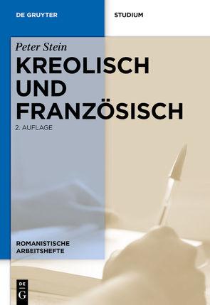 Kreolisch und Französisch von Mutz,  Katrin, Stein,  Peter