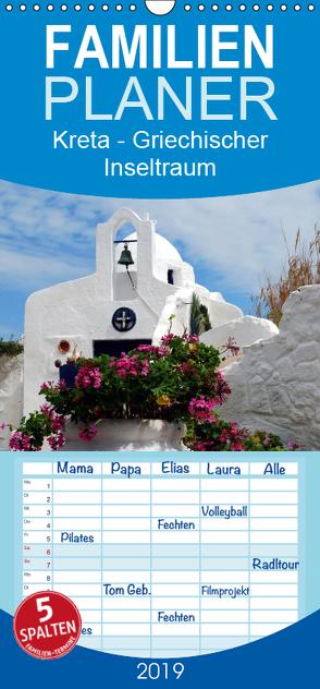 Kreta – Griechischer Inseltraum – Familienplaner hoch (Wandkalender 2019 , 21 cm x 45 cm, hoch) von Schneider,  Peter