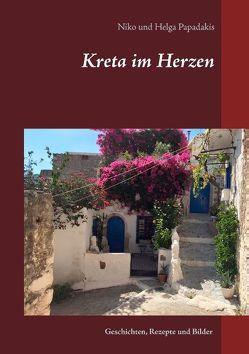 Kreta im Herzen von Papadakis,  Helga, Papadakis,  Niko