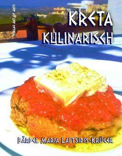 KRETA kulinarisch von Laftsidis-Krüger,  Bärbel Maria