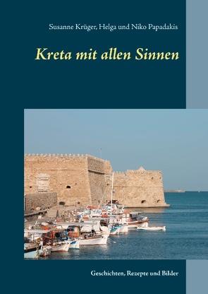 Kreta mit allen Sinnen von Krueger,  Susanne, Papadakis,  Helga, Papadakis,  Niko