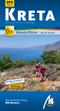 Kreta MM-Wandern Wanderführer Michael Müller Verlag von Schuschnigg,  Gunnar, Schuschnigg,  Marie Luise