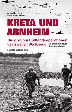 Kreta und Arnheim von Harvey,  Arnold D, Magenheimer,  Heinz, Uhle-Wettler,  Franz