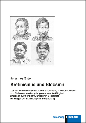 Kretinismus und Blödsinn von Gstach,  Johannes