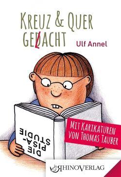 kreuz & quer ged(l)acht von Annel,  Ulf, Täuber,  Thomas