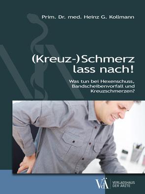 (Kreuz-)Schmerz lass nach! von Kollmann,  Heinz G.