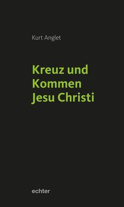 Kreuz und Kommen Jesu Christi von Anglet,  Kurt