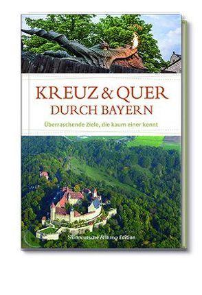Kreuz und quer durch Bayern von Scharfenberg,  Nadeschda