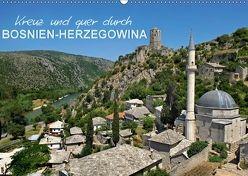 Kreuz und quer durch Bosnien-Herzegowina (Wandkalender 2018 DIN A2 quer) von Zillich,  Bernd
