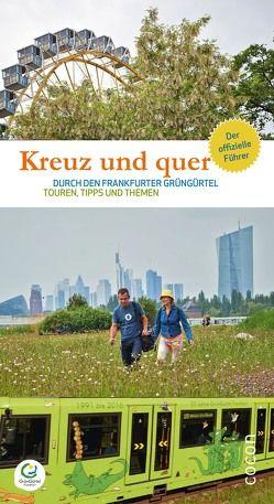 Kreuz und quer durch den Frankfurter GrünGürtel von Heilig,  Rosemarie, Wentzell,  Ingrid