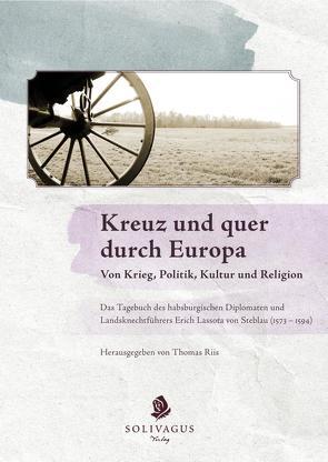 Kreuz und quer durch Europa. Von Krieg, Politik, Kultur und Religion. von Thomas,  Riis