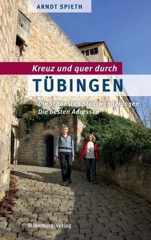 Kreuz und quer durch Tübingen von Spieth,  Arndt