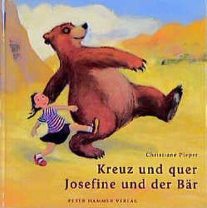 Kreuz und quer, Josefine und der Bär von Pieper,  Christiane