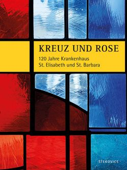 Kreuz und Rose von Asperger,  Walter, Feuersträter,  Reinhard, Schmeja,  Herbert, Stekovics,  Janos