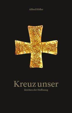 Kreuz unser von Höfler,  Alfred