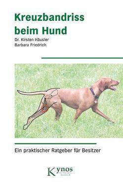 Kreuzbandriss beim Hund von Friedrich,  Barbara, Häusler,  Kirsten