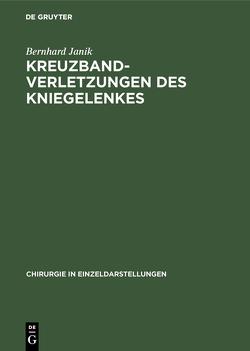 Kreuzbandverletzungen des Kniegelenkes von Janik,  Bernhard
