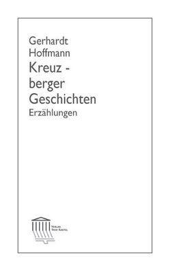 Kreuzberger Geschichten von Beller,  Ulrike, Hoffmann,  Gerhardt, Husemann,  Inge