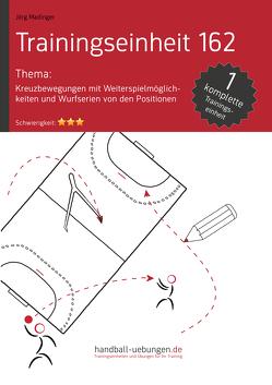 Kreuzbewegung mit Weiterspielmöglichkeiten und Wurfserien von den Positionen (TE 162) von Madinger,  Jörg