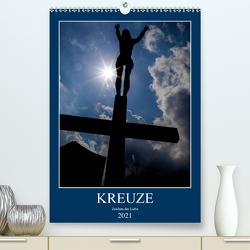 Kreuze – Zeichen der Liebe (Premium, hochwertiger DIN A2 Wandkalender 2021, Kunstdruck in Hochglanz) von Sock,  Reinhard