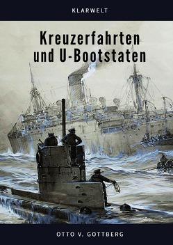 Kreuzerfahrten und U-Bootstaten von Gottberg,  Otto von