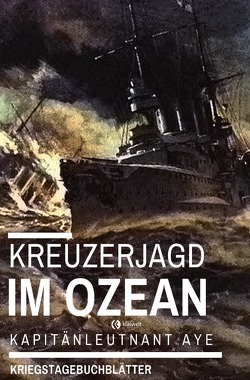 Kreuzerjagd im Ozean von Aye,  Kapitänleutnant