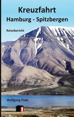 Kreuzfahrt Hamburg – Spitzbergen von Pade,  Wolfgang