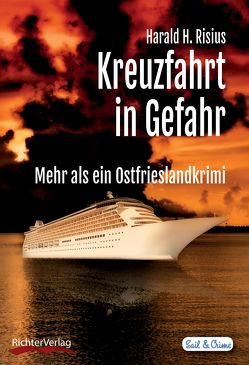 Kreuzfahrt in Gefahr von Risius,  Harald H.