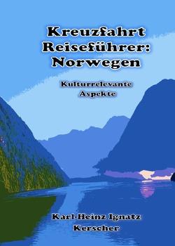 Kreuzfahrt Reisefuehrer: Faszination Norwegen von Kerscher,  Karl-Heinz Ignatz