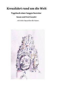 Kreuzfahrt rund um die Welt von Casadei,  Fred, Casadei,  Susan