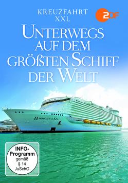 Kreuzfahrt XXL-Unterwegs auf dem größten Schiff der Welt von ZYX Music GmbH & Co. KG