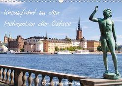 Kreuzfahrt zu den Metropolen der Ostsee – Conrad Stein Verlag (Wandkalender 2018 DIN A3 quer) von Stein Verlag,  Conrad