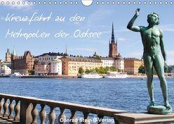 Kreuzfahrt zu den Metropolen der Ostsee – Conrad Stein Verlag (Wandkalender 2018 DIN A4 quer) von Stein Verlag,  Conrad