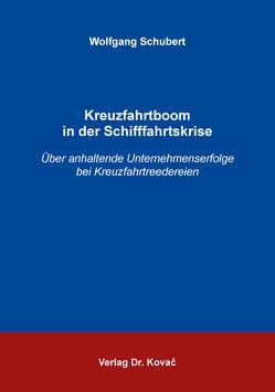 Kreuzfahrtboom in der Schifffahrtskrise von Schubert,  Wolfgang