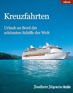 Kreuzfahrten von Archiv,  Frankfurter Allgemeine, Fella,  Birgitta, Trötscher,  Hans Peter