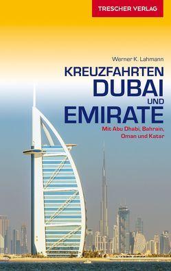 Reiseführer Kreuzfahrten Dubai und Emirate von Lahmann,  Werner K.