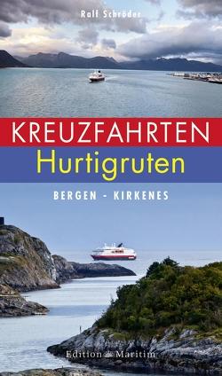Kreuzfahrten Hurtigruten von Schröder,  Ralf