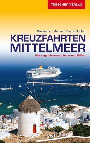 Reiseführer Kreuzfahrten Mittelmeer von Dunlap,  Kristin, Lahmann,  Werner K.