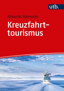 Kreuzfahrttourismus von Steinecke,  Albrecht