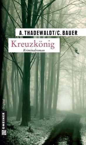 Kreuzkönig von Bauer,  Carsten, Thadewaldt,  Astrid